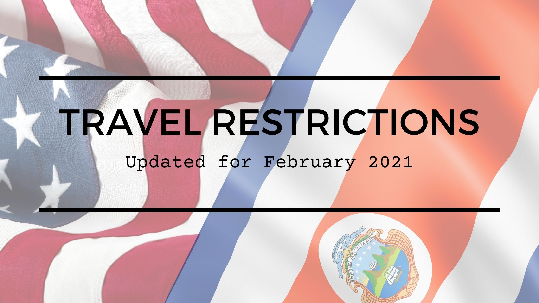 Travel Restrictions Updated February 2021